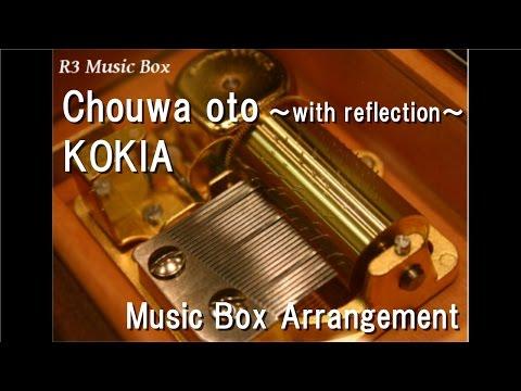 "Chouwa Oto ~with Reflection~/KOKIA [Music Box] (Anime ""Origin: Spirits Of The Past"" OP)"