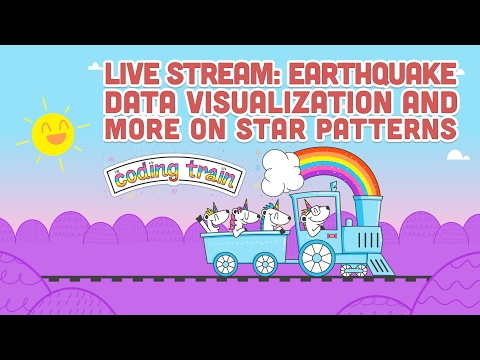 Live Stream #77: Earthquake Data Visualization and more on Star Patterns