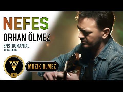 Orhan Ölmez - Nefes - Enstrumantal (Guitar Edition - Orhan Ölmez) - Official Video Klip