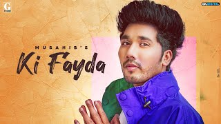 Descarca Ki Fayda - Musahib (Punjabi Songs 2020)