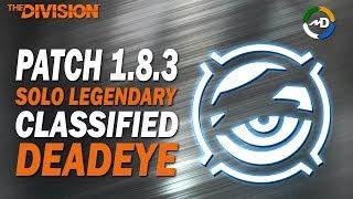 The Division - 1.8.3 - Classified Deadeye -  10K Firearms - Solo Legendary