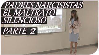 PADRES NARCISISTAS, EL MALTRATO SILENCIOSO PARTE II  CONFERENCIA SUAGM