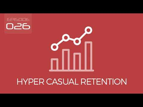 Episode 026: Hyper Casual Games - Retention Benchmarks & The Rise Of Hyper Casual Mobile Games.