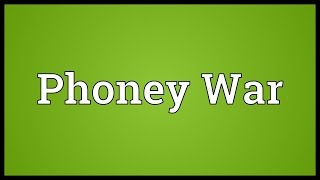 Phoney War Meaning