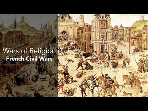 6C: Religious Wars-French Wars of Religion