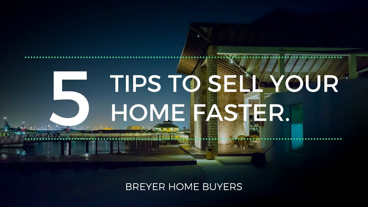 5 Proven Tips to Sell Your Home Faster Atlanta | Breyer Home Buyers 770-744-0724
