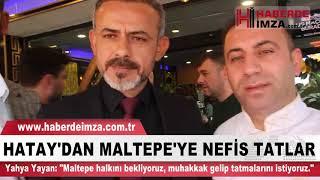Hatay'dan Maltepe'ye Nefis Tatlar
