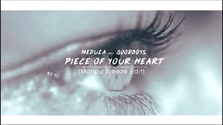 Meduza Feat. Goodboys - Piece Of Your Heart (Malibu Breeze Edit)