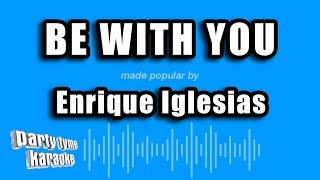 Enrique Iglesias - Be With You (Karaoke Version)