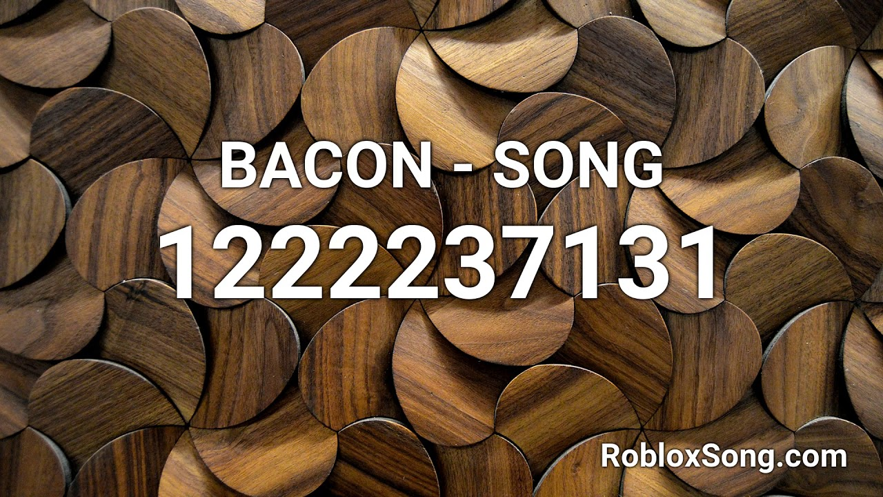 BACON SONG Roblox ID Roblox Music Code YouTube