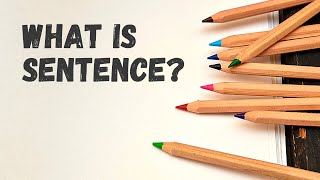What is a Sentence? | Subject and Predicate