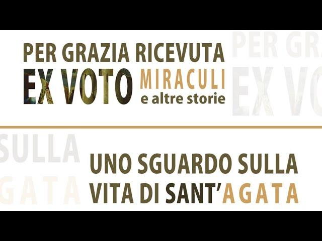 """Inaugurate a Catania le Mostre """"Ex voto, Miraculi..."""" e """"Uno Sguardo alla vita di Sant'Agata"""""""