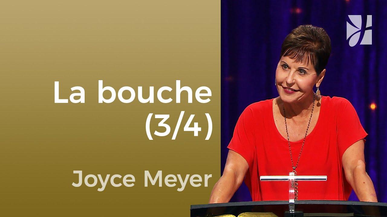 La bouche (3/4) - Joyce Meyer - Maîtriser mes pensées