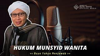 Hukum Munsyid Wanita | Buya Yahya Menjawab