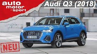 Der neue Audi Q3 (2018): Erste Sitzprobe im SUV! Neuvorstellung/Review | auto motor & sport