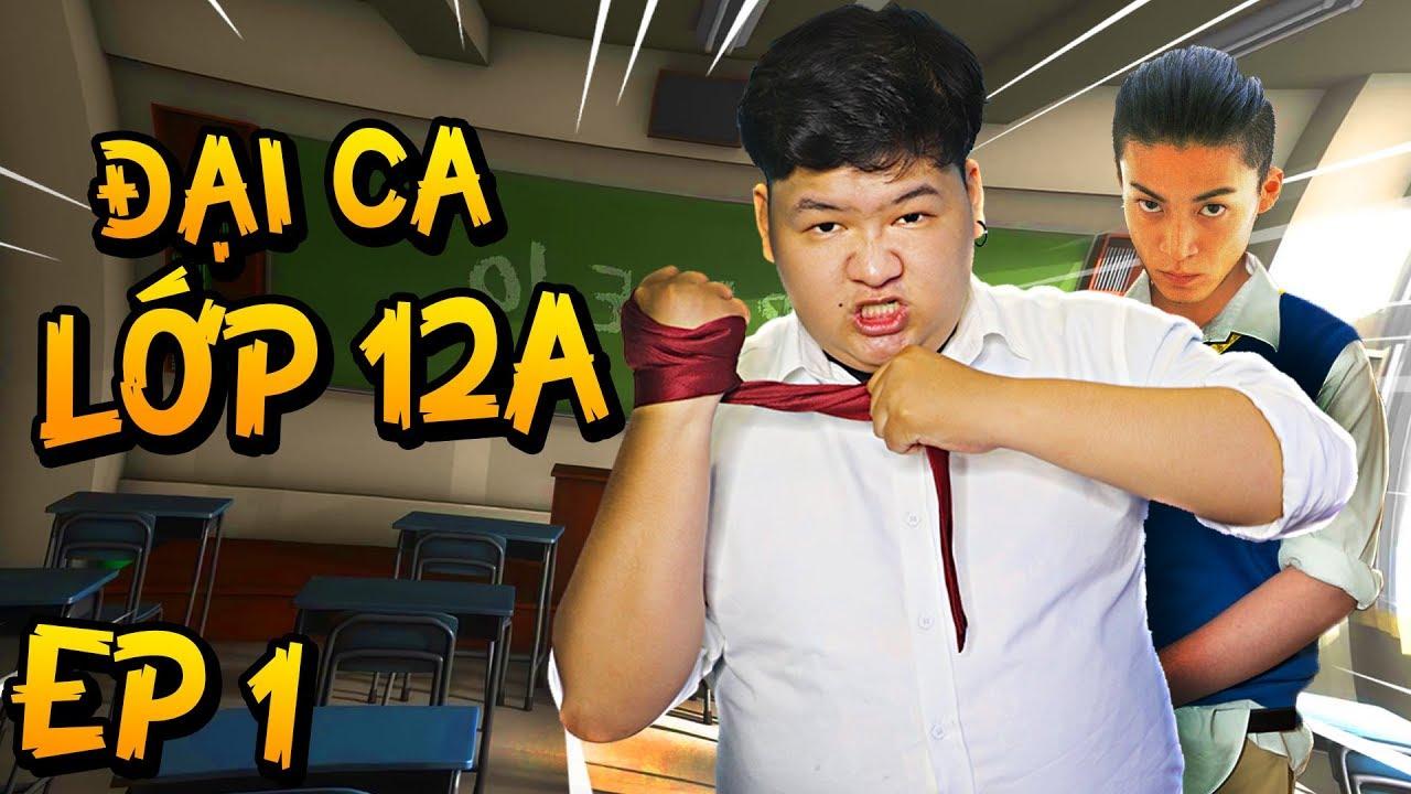 ĐẠI CA LỚP 12A Tập 1   NGÀY ĐẦU ĐẠI CA ĐI HỌC  (Mazk Game Bựa)