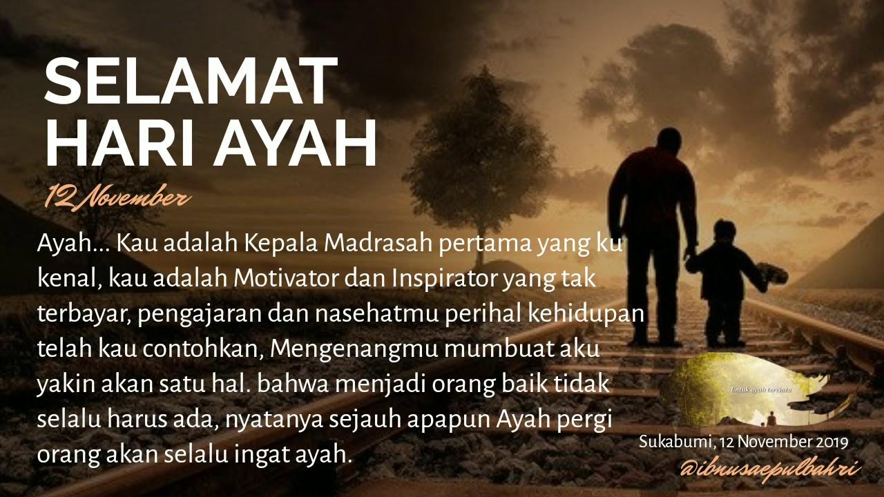 Untuk Ayah Tercita Selamat Hari Ayah Nasional 12 November