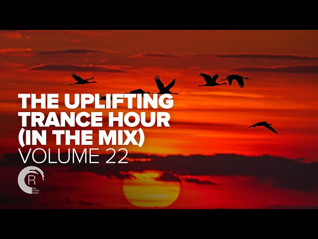THE UPLIFTING TRANCE HOUR IN THE MIX VOL  22 [FULL SET]