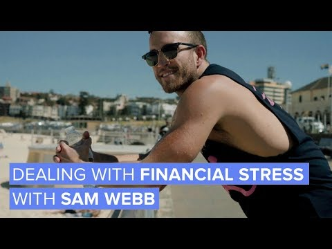 Dealing with financial stress with Sam Webb