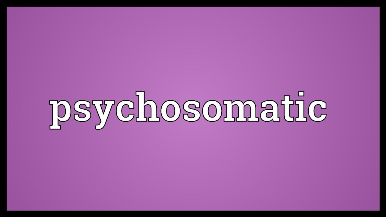 Psychosomatic Meaning