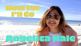 How Far I'll Go (Moana) | Cover by Angelica Hale | Alessia Cara version