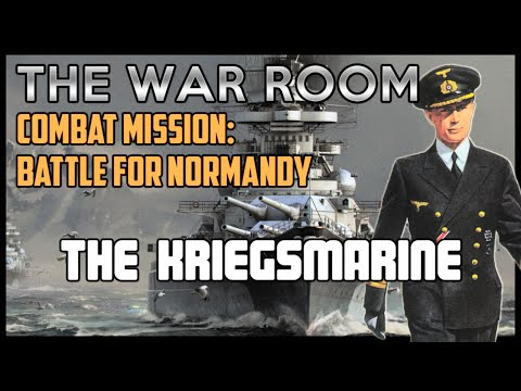 The Kriegsmarine - Combat Mission: Battle for Normandy