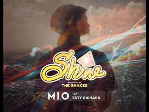 M.I.O - Shine (feat Esty Richard)