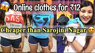 I BOUGHT CLOTHES ONLINE FOR ₹12 | CHEAPEST HAUL EVER | Cheaper than Sarojini Nagar haul | Nukhrewali
