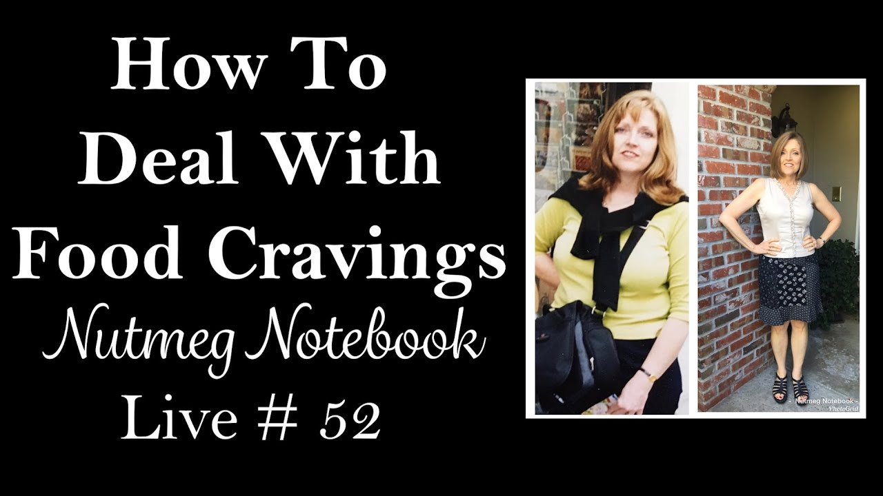 How To Deal With Food Cravings - Nutmeg Notebook Live #52