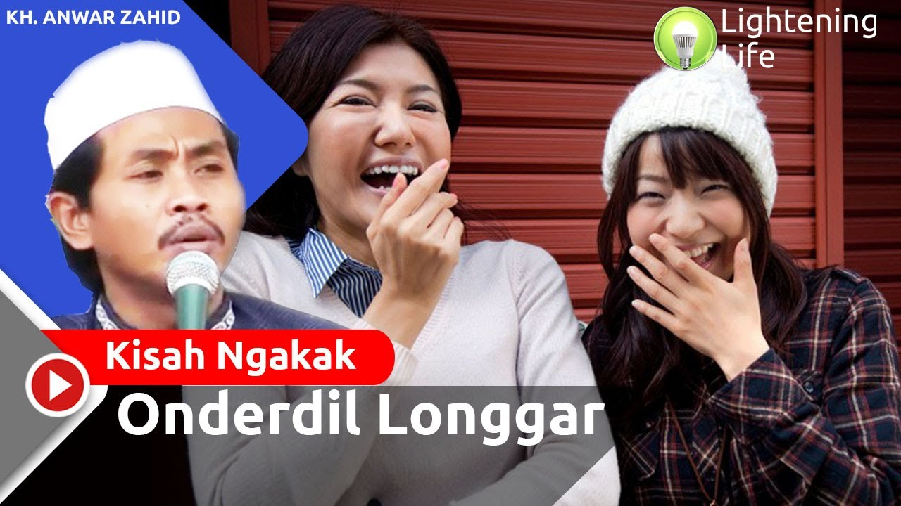 Kisah Onderdil Longgar Versi KH. Anwar Zahid - YouTube