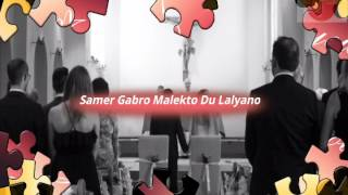 Samer Gabro Malekto du lalyano (lyrics & Translation) سامر كبرو مَلكتو دو لليانو (الكلمات & الترجمة)