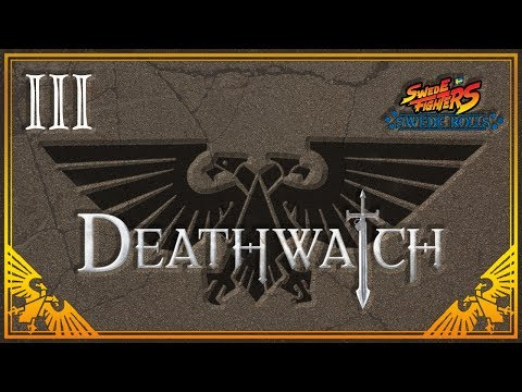 Deathwatch #3 - Betrayal & Consequence - Swede Rollers