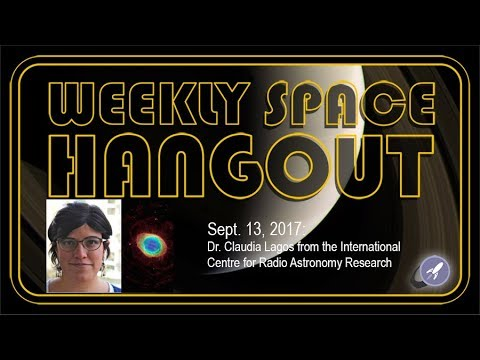 Weekly Space Hangout -Sept 13, 2017: Dr. Claudia Lagos from