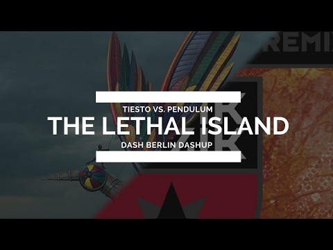 Tiesto vs. Pendulum - The Lethal Island (Dash Berlin Dashup)