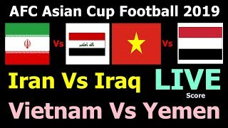 AFC Asian Cup Football Live Score. Iran Vs Iraq, Vietnam Vs Yemen Asian Cup Football Today Match