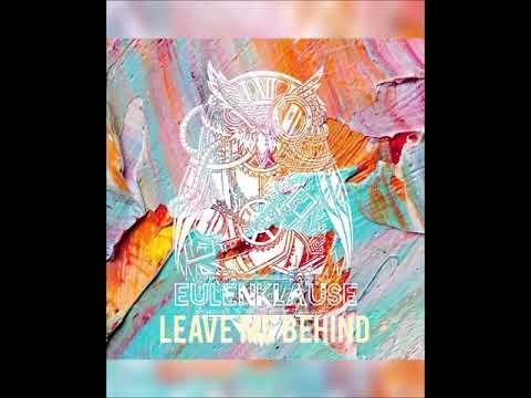 Eulenklause - Leave Me Behind (Remake)