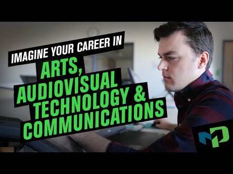 Imagine Your Career In The Arts, Audiovisual Technology And Communications