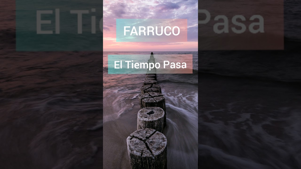 El Tiempo Pasa/ Farruco