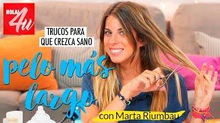 Trucos para que tu pelo crezca sano y se vea más largo | Lista en 3 pasos con Marta Riumbau