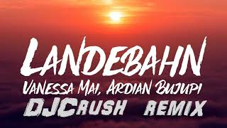 Vanessa Mai, Ardian Bujupi - Landebahn (DJCrush Remix)