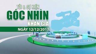 VTC14 | Bản tin Góc nhìn khán giả ngày 12/12/2017