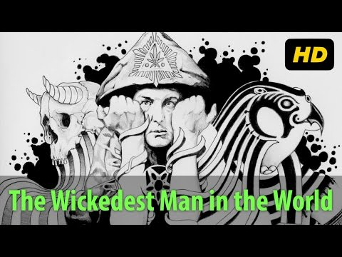 Aleister Crowley Documentary: The Wickedest Man In The World