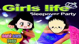 Girls Life Sleepover Party - A Melhor da Pior Festa do Pijama Vem Aí!! - DaniSamPlay