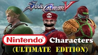 Soul Calibur V Nintendo Characters (ULTIMATE EDITION)