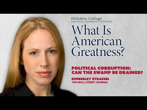 Political Corruption: Can the Swamp Be Drained? - Kimberley Strassel