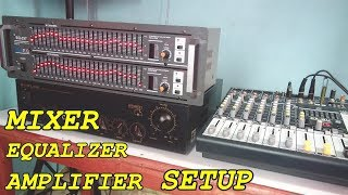 HOW TO SETUP MIXER+EQUALIZER+AMPLIFIER - Easy Tutorial - Guide