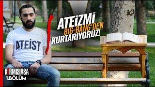 Kırmızı Asa 1 : Ateizmi Big Bang'den Kurtarıyoruz! - Kırmızı Asa Metodu - Osman Bulut