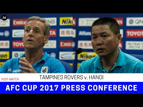 AFC Cup 2017 Press Conference (Post-Match): Tampines Rovers v. Hanoi