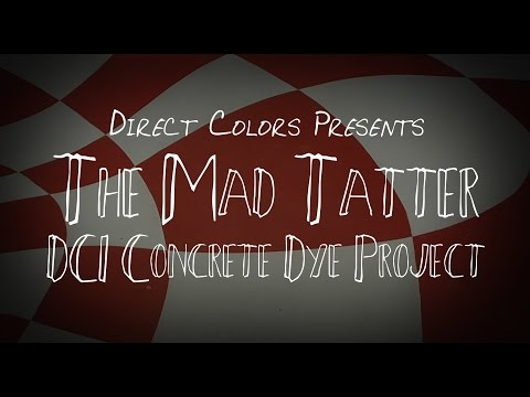 """Direct Colors presents """"The Mad Tatter DCI Concrete Dye Project"""""""