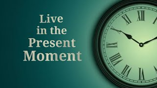 Living in the Present Moment || Hindi Motivational Video ! ( Unique Thoughts )